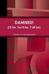 Damned - Hausround, Turnin A.