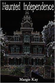 Haunted Independence - Margie Kay