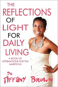 The Reflections Of Light For Daily Living - Tiffany C Brown
