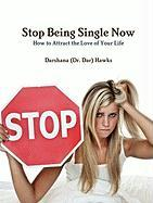 Stop Being Single Now