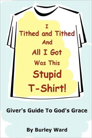 I Tithed And Tithed And All I Got Was This Stupid T-Shirt