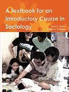 A Textbook for an Introductory Course in Sociology
