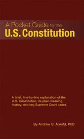 A Pocket Guide to the U.S. Constitution - Arnold, Andrew