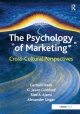 Psychology of Marketing - Gerhard Raab; Mr G. Jason Goddard; Riad A. Ajami; Alexander Unger