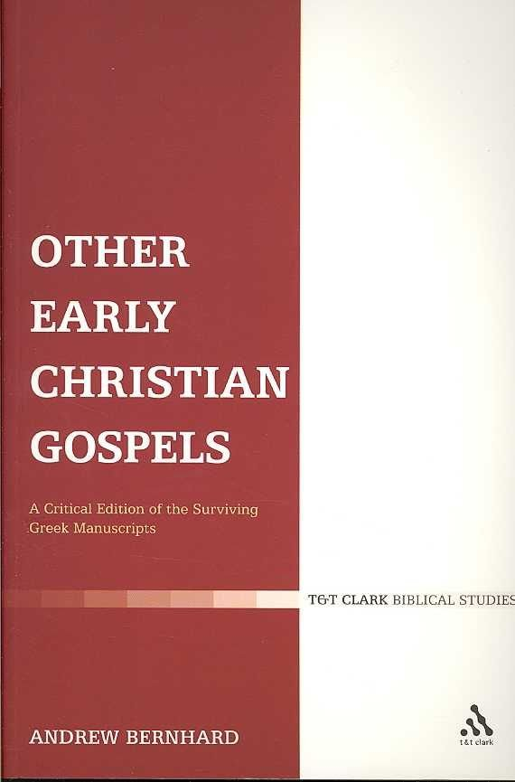 Other Early Christian Gospels - Andrew Eric Bernhard