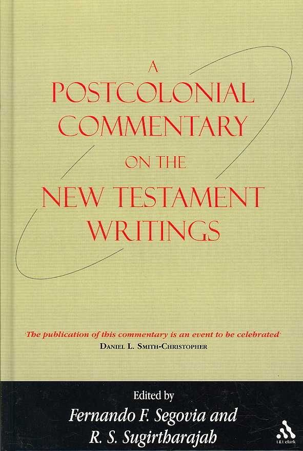 A Postcolonial Commentary on the New Testament Writings - Fernando F. Segovia