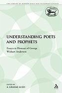 Understanding Poets and Prophets: Essays in Honour of George Wishart Anderson - Auld, Graeme A.