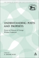 Understanding Poets and Prophets - A. Graeme Auld