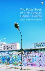 The Faber Book of 20Th-Century German Poems - Michael Hofmann (author), Michael Hofmann (editor)