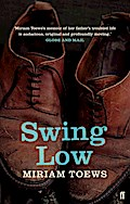 Swing Low - Miriam Toews