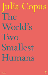 The World's Two Smallest Humans - Julia Copus