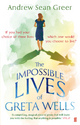 Impossible Lives of Greta Wells - Andrew Sean Greer