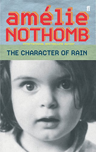 The Character of Rain  Auflage: Main - Nothomb, Amelie