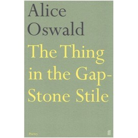 The Thing In The Gap Stone Stile - Alice Oswald