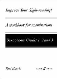 Improve Your Sight-Reading! Saxophone, Grades 1-3: A Workbook for Examinations