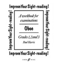 Improve Your Sight-Reading! Oboe, Grades 1, 2 and 3 - Paul Harris