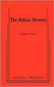 Balkan Women - Jules Tasca