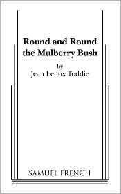 Round And Round The Mulberry Bush
