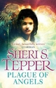 Plague of Angels - Sheri S. Tepper