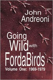 Going Wild With Forda Birds Volume One - John Andreoni