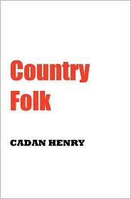 Country Folk - Cadan Henry