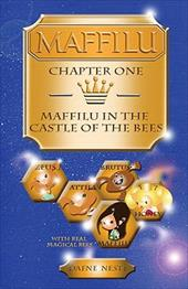 Maffilu, Chapter One: Maffilu in the Castle of the Bees - Nesti, Dafne M.