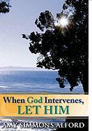 When God Intervenes, Let Him