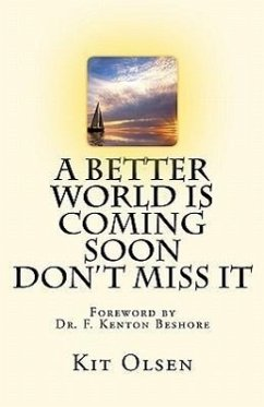 A Better World Is Coming Soon - Don't Miss It - Olsen, Kit