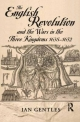 The English Revolution and the Wars in the Three Kingdoms, 1638-1652 - Ian Gentles