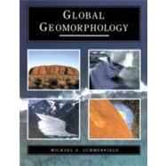 Global Geomorphology - Summerfield,Michael A.