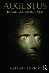 Augustus: Image and Substance - Barbara Levick