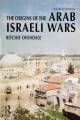 The Origins of the Arab Israeli Wars - Ritchie Ovendale