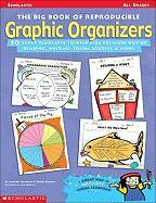The Big Book of Reproducible Graphic Organizers: 50 Great Templates to Help Kids Get More Out of Reading, Writing, Social Studies, and More