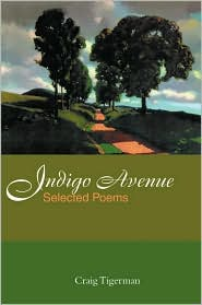 Indigo Avenue: Selected Poems - Craig Tigerman