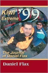 Kiwi Extreme '99: The Journal of Daniel Flax - Daniel Marc Flax