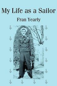 My Life as a Sailor - Fran Yearly, Foreword by Patrick Francis Yearly