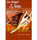 An Angel at My Side - Frances M Schindler