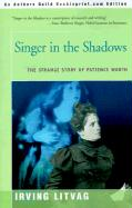 Singer in the Shadows: The Strange Story of Patience Worth