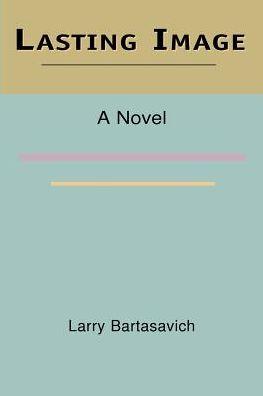 Lasting Image: A Novel