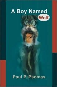 A Boy Named Wolf - Paul P. Psomas