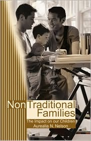 Non Traditional Families: The Impact on our Children - Aurealia N. Nelson