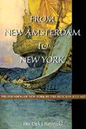 From New Amsterdam to New York: The Founding of New York by the Dutch in July 1625