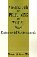 A Technical Guide for Performing and Writing Phase I Environmental Site Assessments