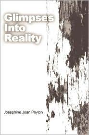 Glimpses into Reality - Josephine J Peyton
