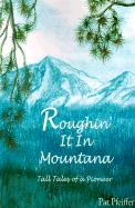Roughin' It in Montana: Tall Tales of a Pioneer
