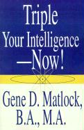 Triple Your Intelligence--Now!