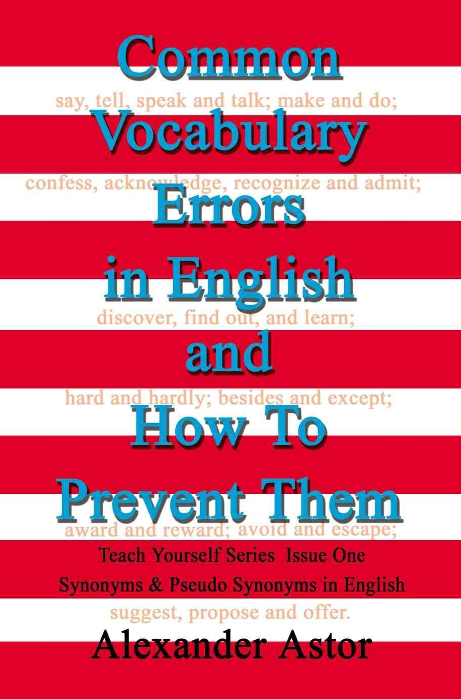 Common Vocabulary Errors in English and How to Prevent Them - Alexander Astor