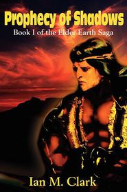 Prophecy of Shadows - Ian M. Clark