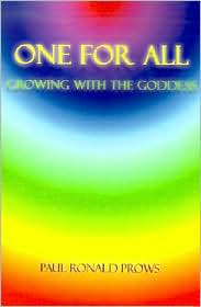 One for All: Growing with the Goddess - Paul Ronald Prows