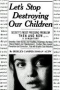 Let's Stop Destroying Our Children: Society's Most Pressing Problem Then and Now